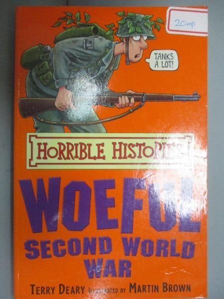 【書寶二手書T1/語言學習_GTE】The Woeful Second World War_Terry Deary, Terry Deary