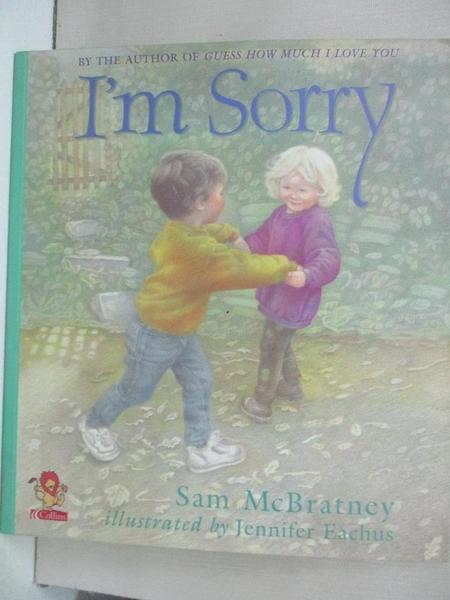 【書寶二手書T4/少年童書_JWE】I m Sorry_Sam McBratney