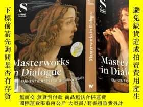 二手書博民逛書店Masterworks罕見in Dialogue Eminent Guests For the Anniversa