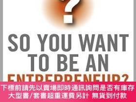 二手書博民逛書店預訂So罕見You Want To Be An Entrepreneur? - How To Decide If