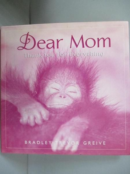 【書寶二手書T8/家庭_GFR】Dear Mom: Thank You for Everything_Greive, Bradley Trevor