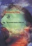 二手書《Illuminating Video: An Essential Guide ot Video Art: An Essential Guide to Video Art》 R2Y ISBN:0893813907
