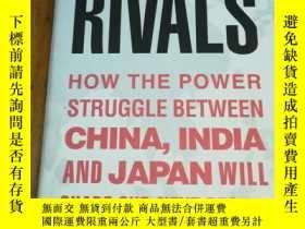 二手書博民逛書店Rivals:罕見Asias Dangerous Next Decade [Apr 22, 2008] Emmot