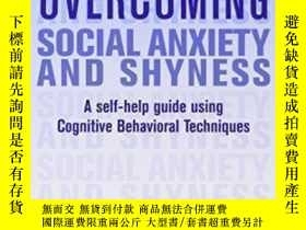 二手書博民逛書店Overcoming罕見Social Anxiety And Shyness-克服社交焦慮和害羞Y436638