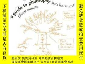 二手書博民逛書店A罕見Guide To Philosophy In Six Hours And Fifteen Minutes