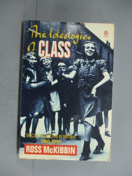 【書寶二手書T7/原文書_OQZ】The ideologies of class : social relations