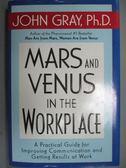 【書寶二手書T6/財經企管_GCI】Mars and Venus in the Workplace: A Practic
