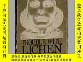二手書博民逛書店英語原版罕見《 Trouble With Lichen 》 Jo