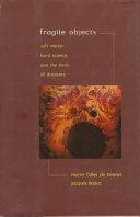 二手書《Fragile Objects: Soft Matter, Hard Science, and the Thrill of Discovery》 R2Y ISBN:0387947744