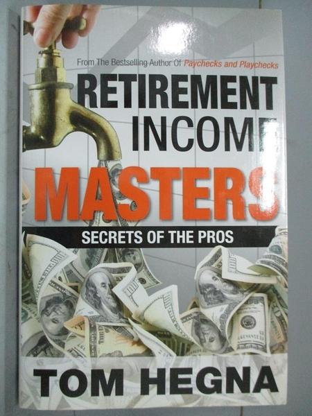 【書寶二手書T9/投資_WEG】Retirement Income Masters Secrets of the Pro