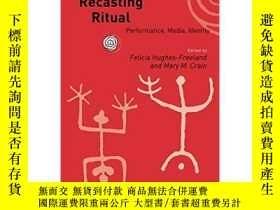 二手書博民逛書店Recasting罕見Ritual: Performance,