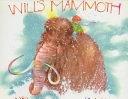 二手書博民逛書店 《Will s Mammoth》 R2Y ISBN:0399216278│G.P. Putnam s Sons Books for Young Readers