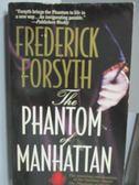 【書寶二手書T6/原文小說_NOH】The Phantom of Manhattan_Frederick Forsyth