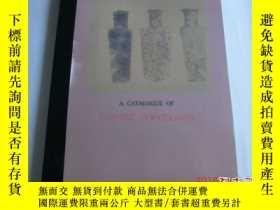 二手書博民逛書店【罕見】《中國瓷器》1904年版 A Catalogue of