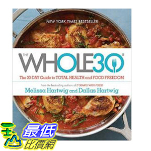 [106美國直購] 2017美國暢銷書 The Whole30:The 30-Day Guide to Total Health and Food Freedom