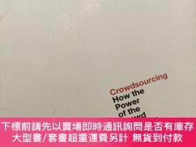 二手書博民逛書店Crowdsourcing:罕見How the power of the crowd is driving the