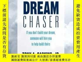二手書博民逛書店The罕見Dream Chaser: If You Don t Build Your Dream, Someone