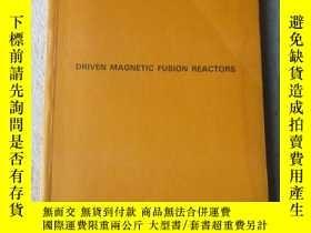 二手書博民逛書店Driven罕見magnetic fusion reactors