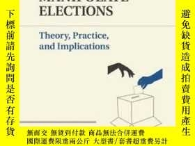 二手書博民逛書店Why罕見Governments And Parties Manipulate ElectionsY30775