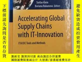 二手書博民逛書店Accelerating罕見Global Supply Chains with IT-Innovation: IT