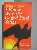 【書寶二手書T2/原文小說_IBO】I KNOW WHY CAGED BIRD SING_Angelou, Maya