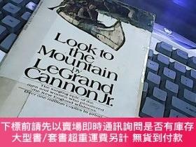 二手書博民逛書店Look罕見to the Mountain By LeGrand Cannon Jr,Y14476 LeGra