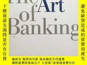 二手書博民逛書店the罕見art of bankingY266787 nab b