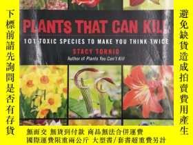 二手書博民逛書店Plants罕見That Can Kill: 101 Toxic Species to Make You Thin