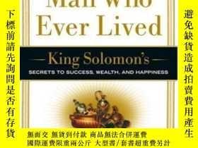 二手書博民逛書店The罕見Richest Man Who Ever LivedY256260 Steven K. Scott