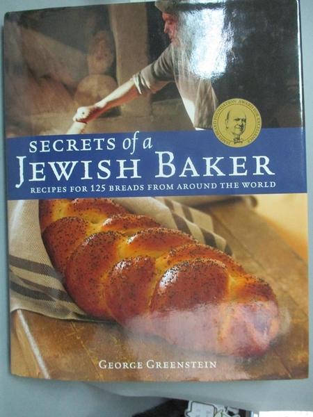【書寶二手書T6/餐飲_XEV】Secrets of a Jewish Baker: Recipes for 125 Breads from Around the World_Greenstein, George