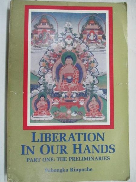 【書寶二手書T4/宗教_JDK】Liberation In Our Hands-Part One: The Preliminaries