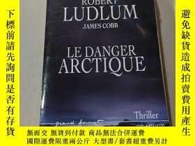 二手書博民逛書店LE罕見DANGER ARCTIQUE:北極的危險Y212829