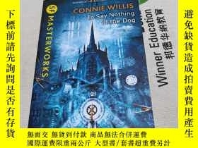 二手書博民逛書店to罕見say nothing of the dogY290224 connie willis 出版201