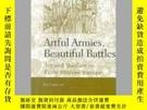 二手書博民逛書店Artful罕見Armies, Beautiful BattlesY405706 Pia F. Cuneo