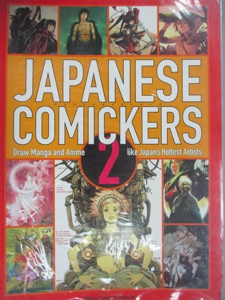 【書寶二手書T4/藝術_XAZ】Japanese Comickers 2: Draw Manga and Anime Like Japan's Hottest Artists_Not Available (NA)