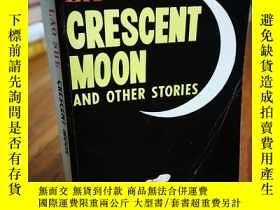 二手書博民逛書店Crescent罕見Moon and Other Stories