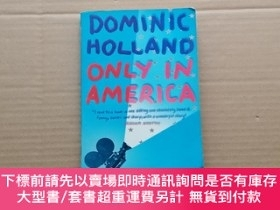 二手書博民逛書店DOMINIC罕見HOLLAND ONLY IN AMERICAY6886 DOMINIC HOLLAND