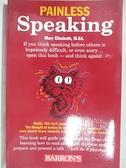 【書寶二手書T1/語言學習_EF3】Painless Speaking_Podhaizer, Mary Elizabeth