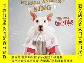 二手書博民逛書店Bark!罕見The Herald Angels Sing: The Dogs of Christmas-汪汪!先