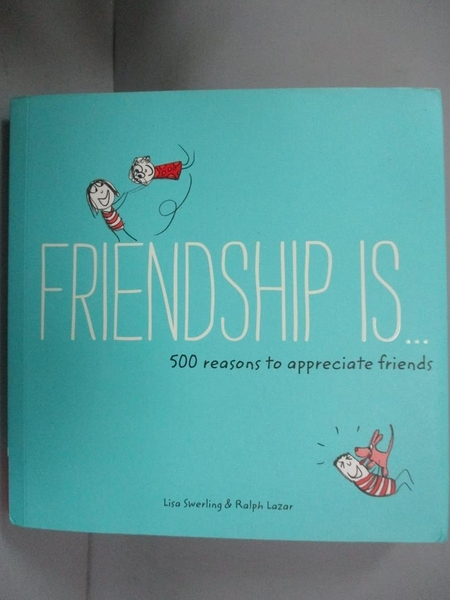 【書寶二手書T9/心理_OSI】Friendship Is...: 500 Reasons to Appreciate