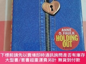 二手書博民逛書店Holding罕見Out by Anne O. Faulk 精裝【內頁幹凈】Y414915 Anne O. F
