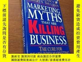 二手書博民逛書店Marketing罕見Myths That Are Killing Business 【外文原版】【精裝、品好】【