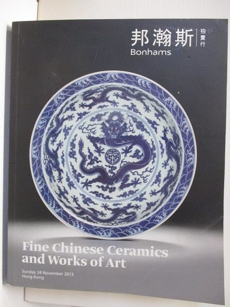 【書寶二手書T1/收藏_EVL】Bonhams_Fine Chinese Ceramics&…Art_2013/11/24