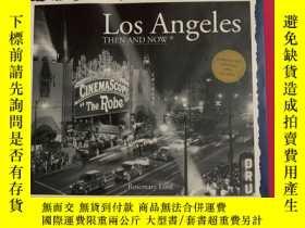 二手書博民逛書店Los罕見Angeles Then And now 洛杉磯當時和現在 精裝Y178777 Rosemary L