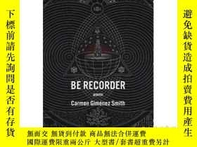 二手書博民逛書店Be罕見Recorder: PoemsY346464 Carme