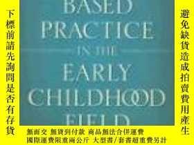 二手書博民逛書店Evidence-based罕見Practice In The Early Childhood FieldY3