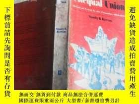二手書博民逛書店UNEQUAL罕見UNION外文原版Y1712 外文原版 英文原版