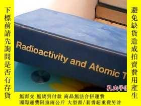 二手書博民逛書店radioactivity罕見and atomic theory