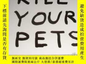二手書博民逛書店2手英文罕見David Shrigley: Kill Your