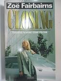 【書寶二手書T7/原文小說_AUC】Closing_Zoe Fairbairns